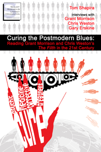 Curing the Postmodern Blues: Reading Grant Morrison and Chris Weston\'s The Filth in the 21st Century