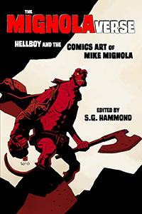 The Mignolaverse: Hellboy and the Comics Art of Mike Mignola