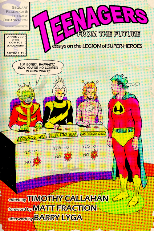 teenagers from the future essays on the legion of super heroes  teenagers from the future essays on the legion of super heroes