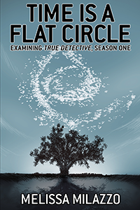 The World Needs Bad Men: Essays on True Detective, Season 1