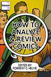 How to Analyze & Review Comics: A Handbook on Comics Criticism