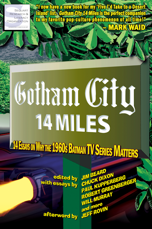 gotham city miles essays on why the s batman tv series  gotham city 14 miles 14 essays on why the 1960s batman tv series matters